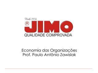 Economia das Organizações Prof. Paulo Antônio Zawislak