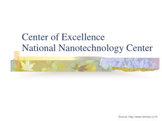 Center of Excellence National Nanotechnology Center