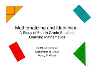 Mathematizing and Identifying: A Study of Fourth Grade Students Learning Mathematics