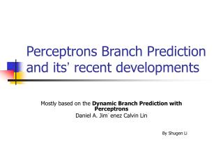 Perceptrons Branch Prediction and its '  recent developments