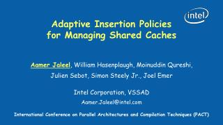 Adaptive Insertion Policies  for Managing Shared Caches