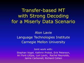 Transfer-based MT  with Strong Decoding  for a Miserly Data Scenario