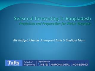 S easonal forecasting  in  Bangladesh Prediction and Preparation for Water Disasters
