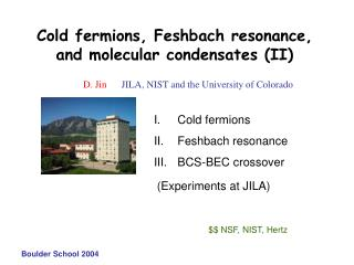 Cold fermions, Feshbach resonance, and molecular condensates (II)