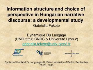 Gabriella Fekete Dynamique  D u Langage  (UMR 5596 CNRS  &  Université Lyon 2)