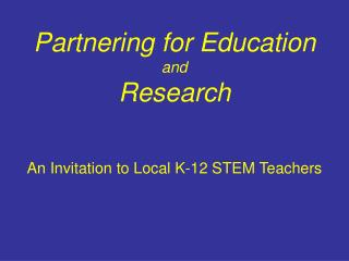 Partnering for Education and  Research
