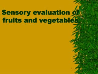 Sensory evaluation of fruits and vegetables