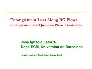Entanglement Loss Along RG Flows Entanglement and Quantum Phase Transitions