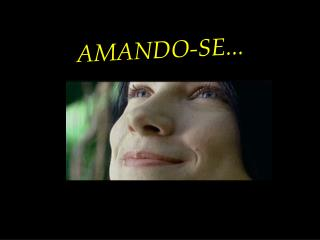 AMANDO-SE...