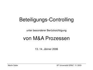 Beteiligungs-Controlling  unter besonderer Ber cksichtigung  von MA Prozessen  13.-14. J nner 2006