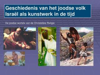 Geschiedenis van het joodse volk Isra�l als kunstwerk in de tijd