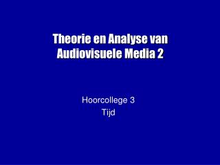 Theorie en Analyse van Audiovisuele Media 2