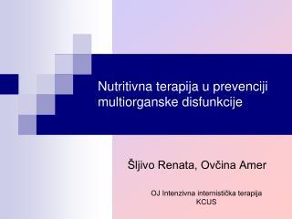 Nutritivna terapija u prevenciji multiorganske disfunkcije