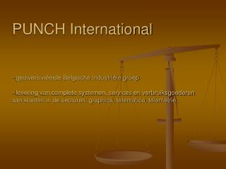 PUNCH International*