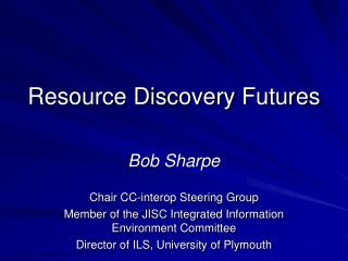 Resource Discovery Futures