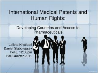 International Medical Patents and Human Rights: Developing Countries and Access to Pharmaceuticals