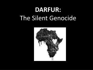 DARFUR: The Silent Genocide