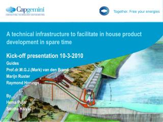 A technical infrastructure to facilitate in house product development in spare time