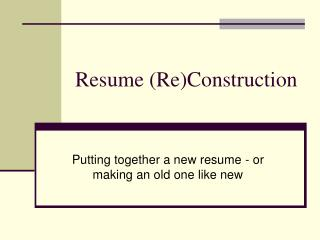 Resume (Re)Construction