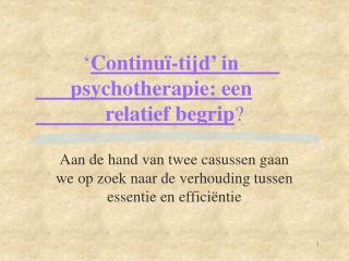 ' Continuï-tijd' in psychotherapie: een             relatief begrip ?