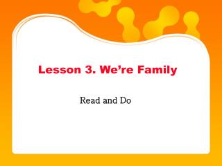 Lesson 3. We're Family