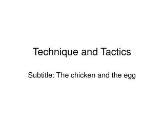 Technique and Tactics