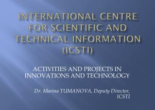 INTERNATIONAL CENTRE FOR SCIENTIFIC AND TECHNICAL INFORMATION (ICSTI)