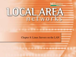 Chapter 8: Linux Servers on the LAN