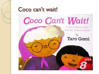 Coco can't wait!