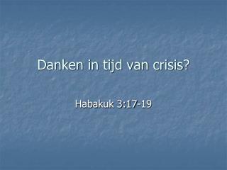 Danken in tijd van crisis?