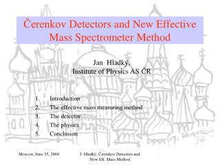 Čerenkov Detectors  and New E f fective Mass Spectrometer Method