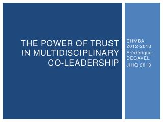 The power of trust in  multidisciplinary  Co-Leadership