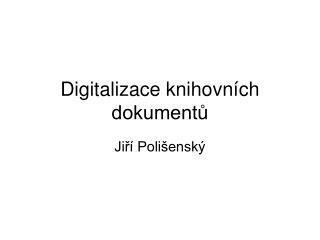 Digitalizace knihovních dokumentů