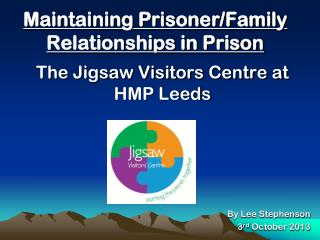 Maintaining Prisoner/Family Relationships in Prison