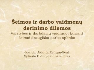 doc. dr. Jolanta Reingardienė Vytauto Didžiojo universitetas