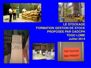 LE STOCKAGE FORMATION GESTION DE STOCK PROPOSEE PAR OADCPH TOGO LOME Juillet 2014