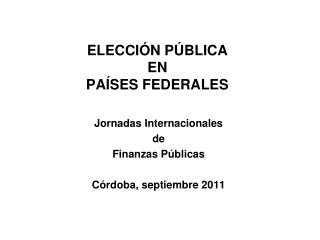 ELECCIÓN PÚBLICA EN PAÍSES FEDERALES