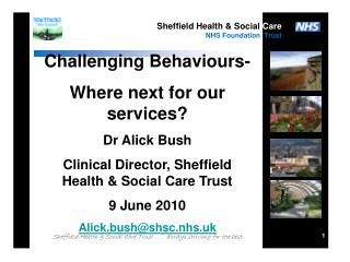 Challenging Behaviours- Where next for our services? Dr Alick Bush