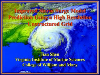 Improved Storm Surge Model Prediction Using a High Resolution Unstructured Grid