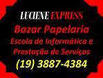 LUCIENE EXPRESS Bazar Papelaria Escola de Inform tica e Presta  o de Servi os 19 3887-4384