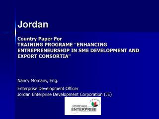 Nancy Momany, Eng. Enterprise Development Officer Jordan Enterprise Development Corporation (JE)