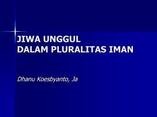 JIWA UNGGUL  DALAM PLURALITAS IMAN