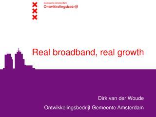 Real broadband, real growth