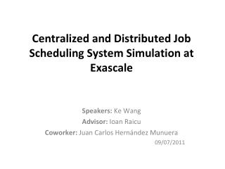Centralized and Distributed Job Scheduling System Simulation at Exascale