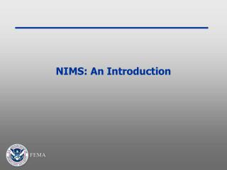 NIMS: An Introduction