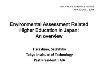 Harashina , Sachihiko Tokyo Institute of Technology Past President , IAIA