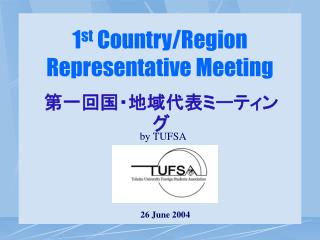1 st  Country/Region Representative Meeting