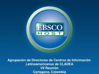 Agrupación de Directores de Centros de Información  Latinoamericanos de CLADEA VII Reunión