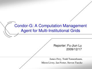 Condor-G: A Computation Management Agent for Multi-Institutional Grids