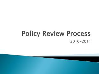 Policy Review Process
